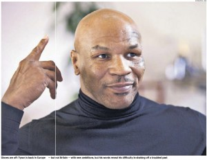 MIKE TYSON; The Times Feature Page 3 12.12.13